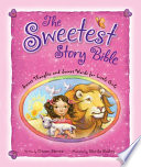 The Sweetest Story Bible Book