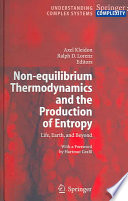 Non Equilibrium Thermodynamics And The Production Of Entropy Book PDF