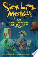 Sick Little Monkeys  The Unauthorized Ren   Stimpy Story
