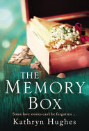 The Memory Box: a Beautiful, Timeless and Heartrending Story of Love in a Time of War