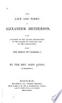 The Life And Times Of Alexander Henderson