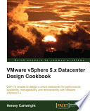Vmware Vsphere 5 X Datacenter Design Cookbook Book PDF