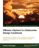 VMware vSphere 5 x Datacenter Design Cookbook