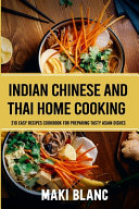 Indian Chinese And Thai Home Cooking