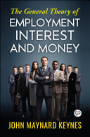 The General Theory of Employment, Interest, and Money Pdf/ePub eBook