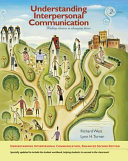 Understanding Interpersonal Communication  Making Choices in Changing Times  Enhanced Edition