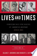 Lives And Times Individuals And Issues In American History Since 1865 Book