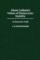 Albert Gallatin's Vision of Democratic Stability: An ...
