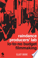 Raindance Producers Lab Lo To No Budget Filmmaking