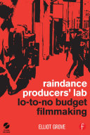 Raindance Producers' Lab Lo-To-No Budget Filmmaking