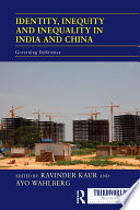 Identity Inequity And Inequality In India And China