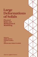 Large Deformations of Solids: Physical Basis and Mathematical Modelling Pdf/ePub eBook