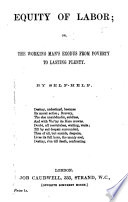 Equity of Labor  or  the working man s exodus from poverty to lasting plenty  By Self Help Book PDF