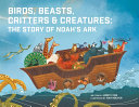 Birds, Beasts, Critters and Creatures