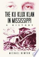 The Ku Klux Klan in Mississippi