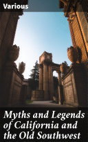 Pdf Myths and Legends of California and the Old Southwest Telecharger