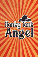 Honky Tonk Angel  Funny Gag Gift Notebook for Friends and Family