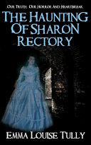The Haunting of Sharon Rectory  Our Truth  Our Horror And Heartbreak