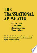 The Translational Apparatus  : Structure, Function, Regulation, Evolution