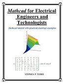 Mathcad for Electrical Engineers and Technologists Book
