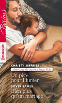 Un père pour Hunter - Bien plus qu'un mariage