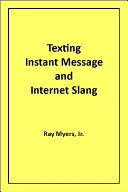 Texting Instant Message and Internet Slang