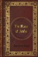 Robert Ervin Howard - The House of Arabu