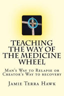 Teaching the Way of the Medicine Wheel