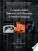 Computer Aided Detection and Diagnosis in Medical Imaging Book