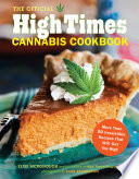 """The Official High Times Cannabis Cookbook: More Than 50 Irresistible Recipes That Will Get You High"" by Editors of High Times Magazine, Elise McDonough, Sara Remington"