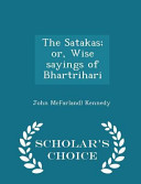 The Satakas  Or  Wise Sayings of Bhartrihari   Scholar s Choice Edition