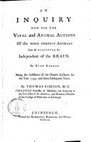 Pdf An Inquiry How Far The Vital and Animal Actions Of the More Perfect Animals Can be Accounted for Independent of the Brain