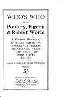 Who s who in the Poultry  Pigeon  and Rabbit World