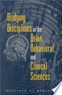 Bridging Disciplines in the Brain, Behavioral, and Clinical Sciences