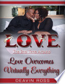Love the 2nd Time Around  Love Overcomes Virtually Everything