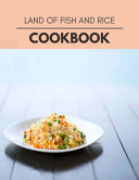 Land Of Fish And Rice Cookbook Book