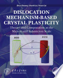 Dislocation Mechanism Based Crystal Plasticity