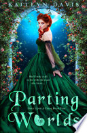 Parting Worlds  Once Upon a Curse Book 4
