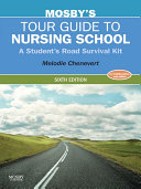 Mosby s Tour Guide to Nursing School   E Book