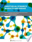 Endothelial Dynamics in Health and Disease Book