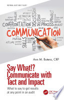 Say What   Communicate with Tact and Impact