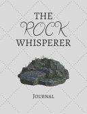 The Rock Whisperer Journal