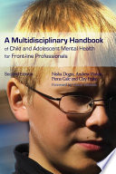 A Multidisciplinary Handbook of Child and Adolescent Mental Health for Front line Professionals