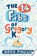 The 14 Fibs of Gregory K. Greg Pincus Cover