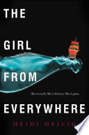 The Girl from Everywhere Heidi Heilig Cover