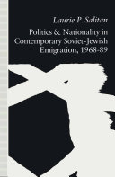 Politics and Nationality in Contemporary Soviet Jewish Emigration  1968 89