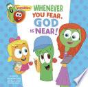 VeggieTales  Whenever You Fear  God Is Near  a Digital Pop Up Book