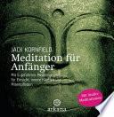 Meditation für Anfänger  : mit 6 geführten Audio-Meditationen für Einsicht, innere Klarheit und Mitempfinden