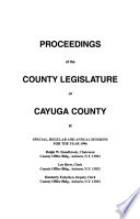 Proceedings of the County Legislature of Cayuga County at Special, Regular, and Annual Sessions