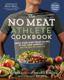 The No-Meat Athlete Cookbook